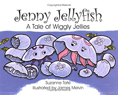 Jenny Jellyfish: A Tale of Wiggly Jellies (No. 23 in Suzanne Tate's Nature Series)