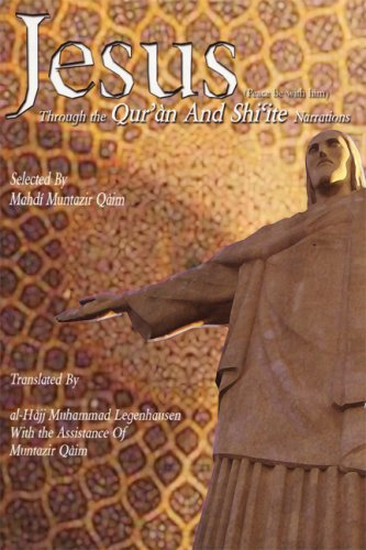 Jesus: Through the Qur'an and Shi'ite Narrations 9781879402140
