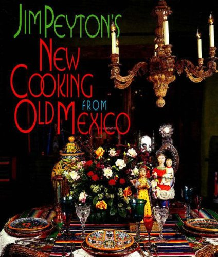 Jim Peyton's New Cooking from Old Mexico 9781878610706