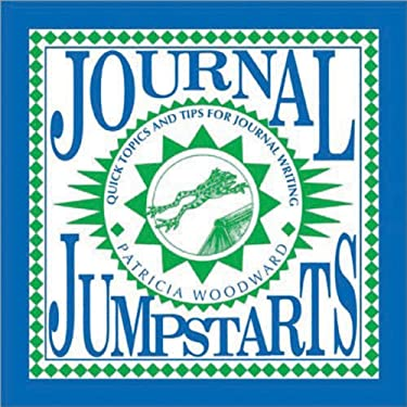 Journal Jumpstarts: Quick Topics and Tips for Journal Writing 9781877673153