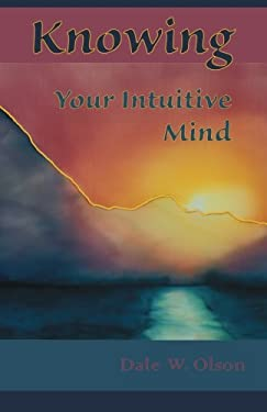 Knowing Your Intuitive Mind 9781879246003