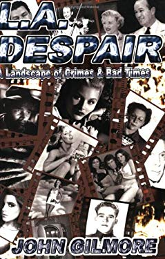 L.A. Despair: A Landscape of Crimes & Bad Times 9781878923165