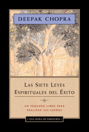 Las Siete Leyes Espirituales del Exito: Un Pequeno Libro Para Realizar Sus Suenos = The Seven Spiritual Laws of Success 9781878424624