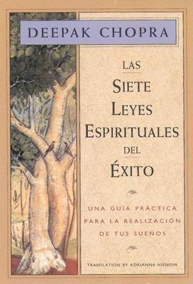 Las Siete Leyes Espirituales del Exito: Una Guia Practica Para La Realizacion de Tus Suenos, the Seven Spiritual Laws of Success, Spanish-Language Edi 9781878424198