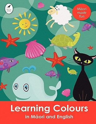 Learning Colours in Maori and English 9781877547683