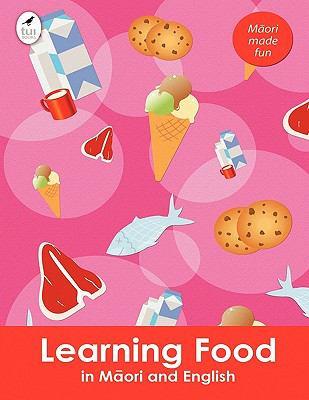 Learning Food in Maori and English 9781877547751