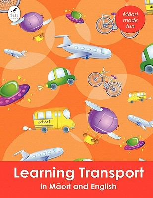 Learning Transport in Maori and English 9781877547782