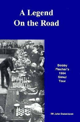 Legend on the Road: Bobby Fischer's 1964 Simul Tour