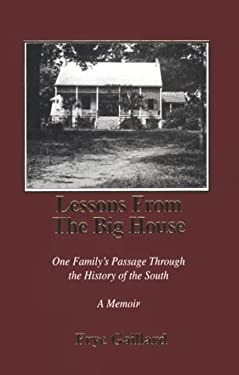 Lessons from the Big House: One Family's Passage Through the History of the South 9781878086358