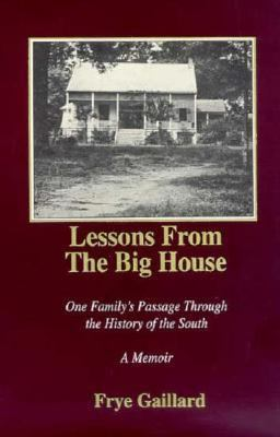 Lessons from the Big House: One Family's Passage Through the History of the South 9781878086310