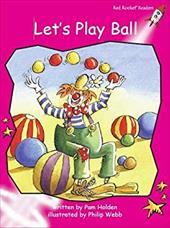 Let's Play Ball: Emergent (Red Rocket Readers: Fiction Set A) 9293461