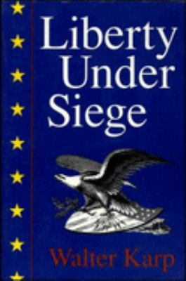 Liberty Under Siege: American Politics 1976-1988 9781879957114
