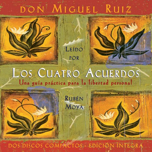 Los Cuatro Acuerdos: The Four Agreements, Spanish-Language Edition 9781878424976