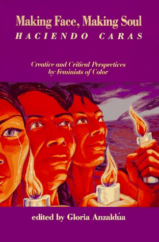 Making Face, Making Soul/Haciendo Caras: Creative and Critical Perspectives by Feminists of Color 9781879960107