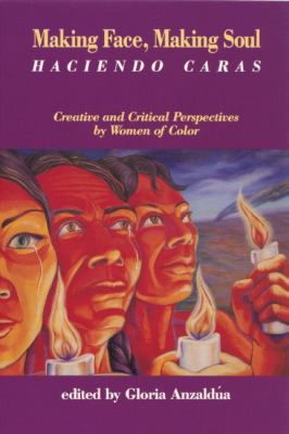 Making Face, Making Soul/Haciendo Caras: Creative and Critical Perspectives by Feminists of Color 9781879960114