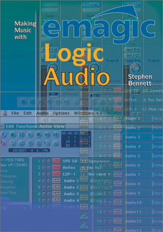 Making Music with Emagic Logic Audio 9781870775656