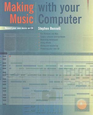 Making Music with Your Computer: Record Your Own Music on CD 9781870775960