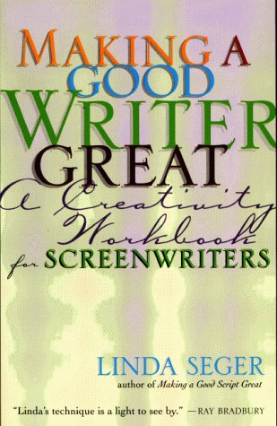 Making a Good Writer Great: A Creativity Workbook for Screenwriters 9781879505490