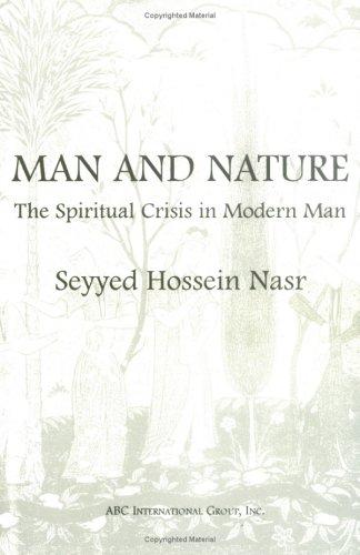 Man and Nature: The Spiritual Crisis in Modern Man 9781871031652