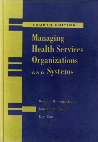 Managing Health Services Organizations and Systems 9781878812575