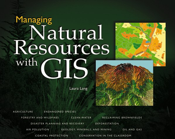 Managing Natural Resources with GIS 9781879102538