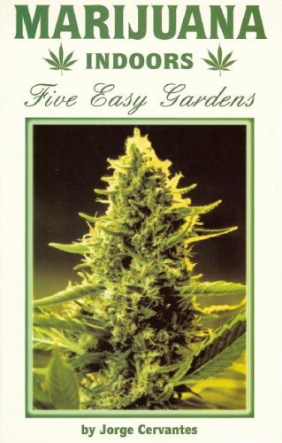 Marijuana Indoors: Five Easy Gardens 9781878823274