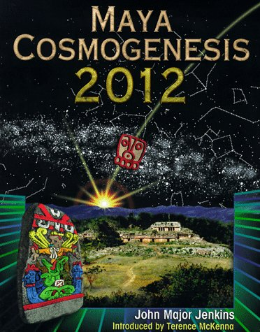 Maya Cosmogenesis 2012: The True Meaning of the Maya Calender End-Date 9781879181489