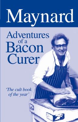 Maynard: Adventures of a Bacon Curer 9781873674642