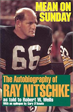 Mean on Sunday (Rev): The Autobiography of Ray Nitschke 9781879483545