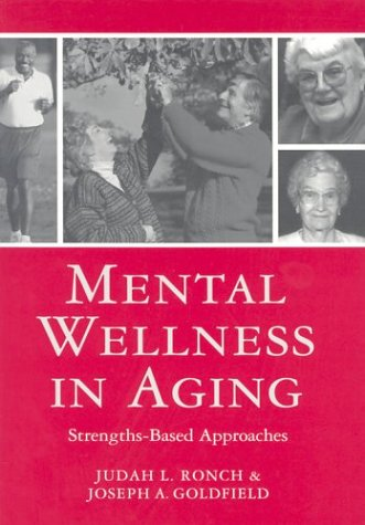 Mental Wellness in Aging: Strengths-Based Approaches 9781878812698