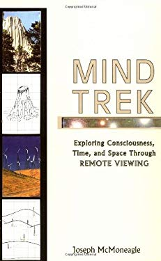Mind Trek: Exploring Consciousness, Time, and Space Through Remote Viewing 9781878901729