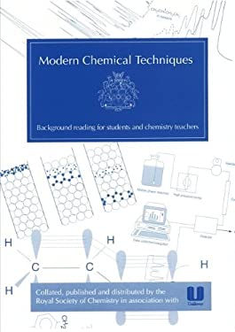 Modern Chemical Techniques: An Essential Reference for Students and Teachers 9781870343190