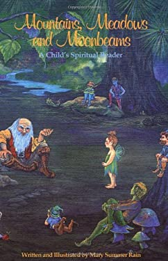 Mountains, Meadows, and Moonbeams: A Child's Spiritual Reader 9781878901392