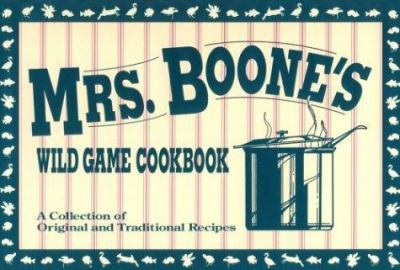 Mrs Boones Wild Game Cookbook 9781879094086