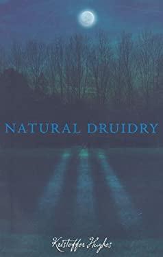 Natural Druidry 9781870450676