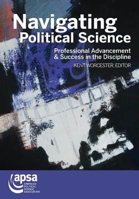 Navigating Political Science: Professional Advancement & Success in the Discipline