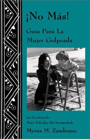 No Mas!: Guia Para La Mujer Golpeada 9781878067500