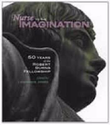 Nurse to the Imagination: 50 Years of the Roberts Burns Fellowship 9781877372650