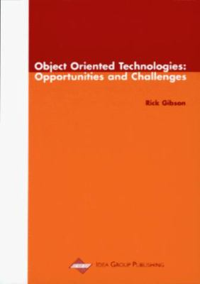 Object Oriented Technologies: Opportunities and Challenges 9781878289674