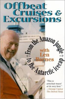 Offbeat Cruises & Excursions: From the Amazon Jungle to the Antarctic Icecap 9781879094680