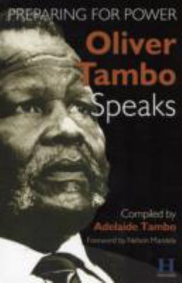 Oliver Tambo Speaks: Preparing for Power 9781870518949
