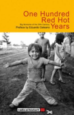 One Hundred Red Hot Years: Big Moments of the 20th Century 9781876175481