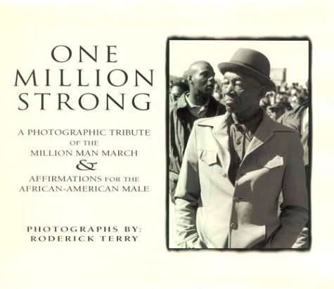 One Million Strong: A Photographic Documentary of the Million Man March with Affirmations for the African-American Male 9781878647290