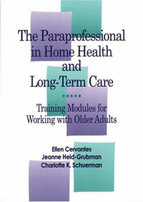 Paraprofessional in Home Health and Long-Term Care: Training Modules for Working with Older Adults 9781878812254