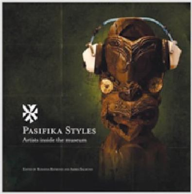 Pasifika Styles: Artists Inside the Museum 9781877372605
