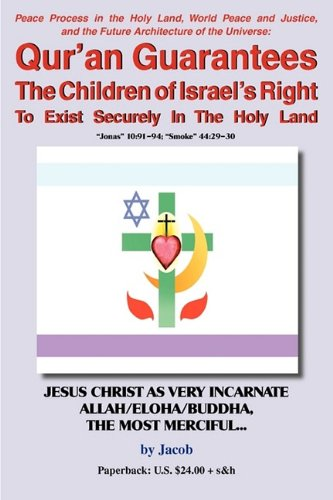 Peace Process in the Holy Land World Peace & Justice & the Future Architecture of the Universe: Qur an Guarantees the Children of Israel 's Right to E 9781878030955