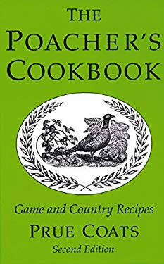 The Poacher's Cookbook: Game and Country Recipes 9781873674611