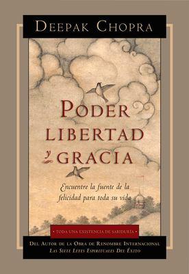 Poder, Libertad, y Gracia: Encuentre La Fuente de La Felicidad Para Toda Su Vida 9781878424860