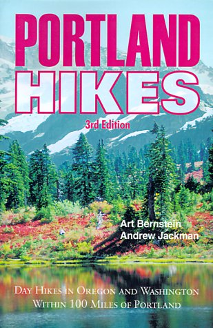 Portland Hikes: Day Hikes in Oregon and Washington Within 100 Miles of Portland 9781879415324
