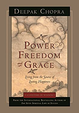 Power, Freedom, and Grace: Living from the Source of Lasting Happiness 9781878424853